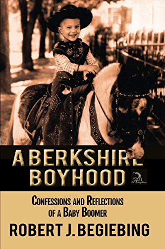 9781937536527: A Berkshire Boyhood Confessions and Reflecitons of a Baby Boomer