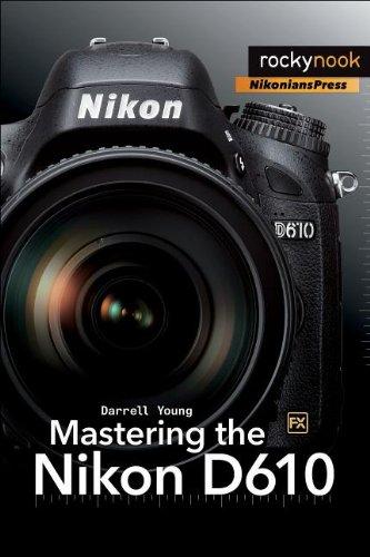 9781937538453: Mastering the Nikon D610