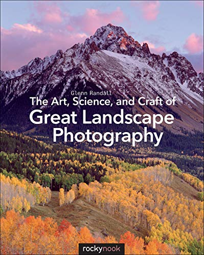 9781937538477: The Art, Science, and Craft of Great Landscape Photography
