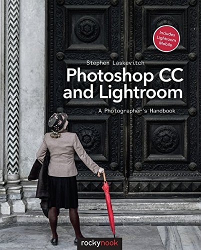 9781937538583: Photoshop CC and Lightroom: A Photographer's Handbook