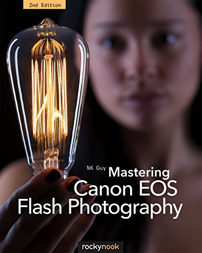 9781937538729: Mastering Canon EOS Flash Photography, 2nd Edition
