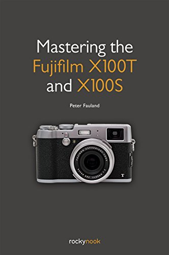 9781937538804: Mastering the Fujifilm X100T and X100S