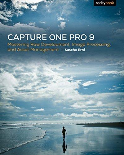 Capture One Pro 8: Mastering Raw Development, Image Processing, and Asset Management: Erni, Sascha