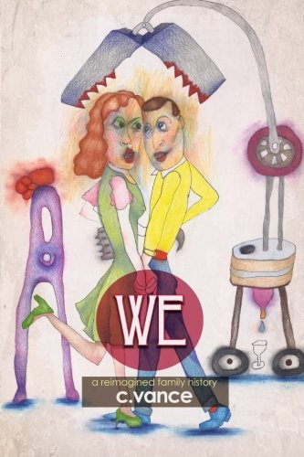 9781937543099: We: A Reimagined Family History: (black & white edition)