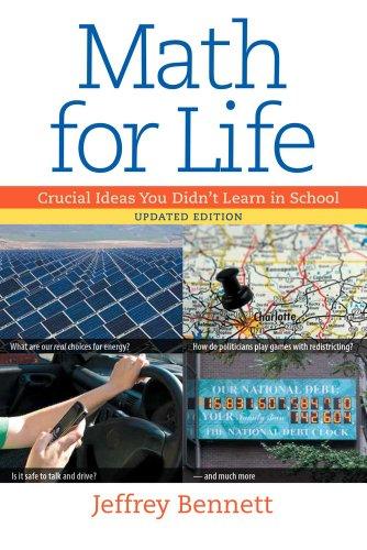 Math for Life: Crucial Ideas You Didn't Learn in School: Bennett, Jeffrey