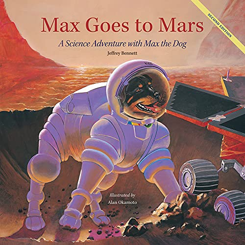 9781937548445: Max Goes to Mars: A Science Adventure with Max the Dog (Science Adventures with Max the Dog series)
