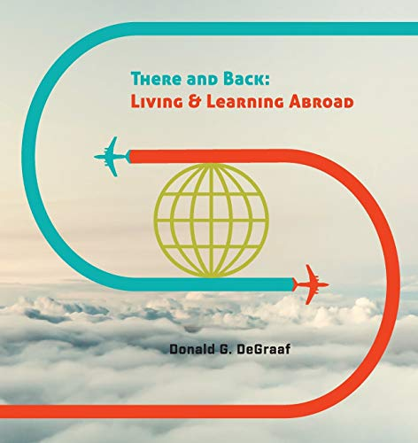 9781937555023: There and Back: Living and Learning Abroad