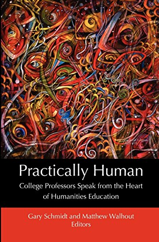 9781937555030: Practically Human: College Professors Speak from the Heart of Humanities Education