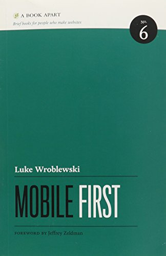 Mobile First 9781937557027 Our industry's long wait for the complete, strategic guide to mobile web design is finally over. Former Yahoo! design architect and co-creator of Bagcheck Luke Wroblewski knows more about mobile experience than the rest of us, and packs all he knows into this entertaining, to-the-point guidebook. Its data-driven strategies and battle tested techniques will make you a master of mobile-and improve your non-mobile design, too!