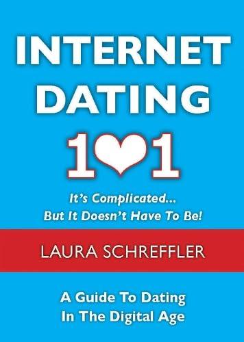 Internet Dating 101: It's Complicated . .: Schreffler, Laura