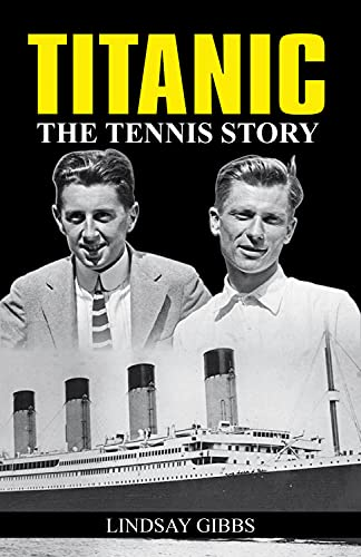 9781937559045: Titanic: The Tennis Story