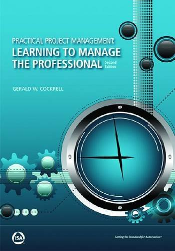 Practical Project Management: Learning to Manage the Professional (Paperback): Gerald Wayne ...