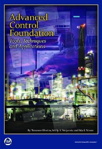 Advanced Control Foundation: Tools, Techniques and Applications: Nixon, Mark, Wojsznis,
