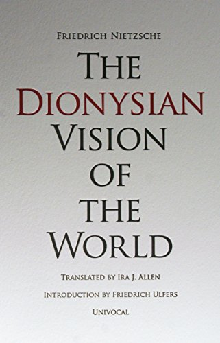 9781937561024: The Dionysian Vision of the World (Univocal)
