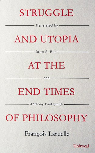 Struggle and Utopia at the End Times of Philosophy (Paperback): Francois Laruelle