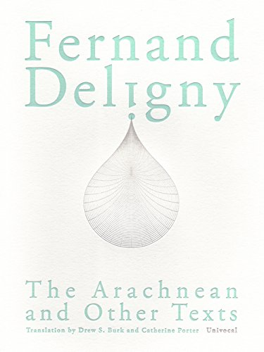 The Arachnean and Other Texts -: Deligny, Fernand