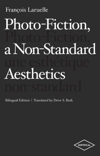 9781937561116: Photo-Fiction, a Non-Standard Aesthetics (Univocal) (English and French Edition)