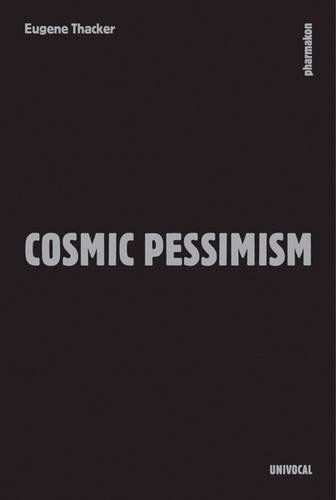 Cosmic Pessimism (Paperback): Eugene Thacker
