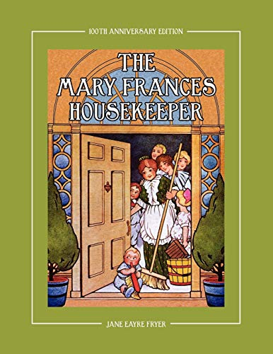 The Mary Frances Housekeeper 100th Anniversary Edition: Fryer, Jane Eayre
