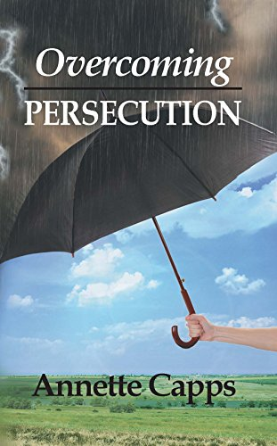 Overcoming Persecution: Annette Capps