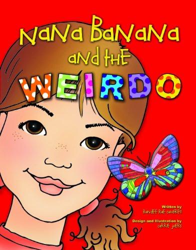 Nana Banana and The Weirdo: Randee Rae Cantrell