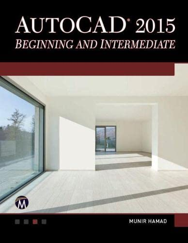 9781937585365: AutoCAD 2015 Beginning and Intermediate