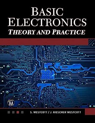Basic Electronics: Theory and Practice (DVD-ROM included)