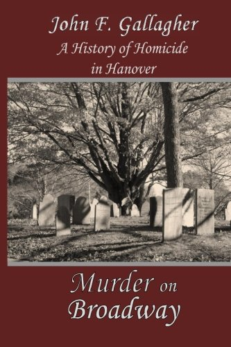 9781937588519: Murder on Broadway: A HIstory of Homicide in Hanover