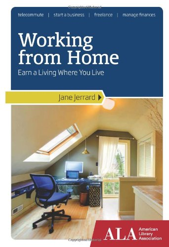 Working from Home: Earn a Living Where: Jerrard, Jane
