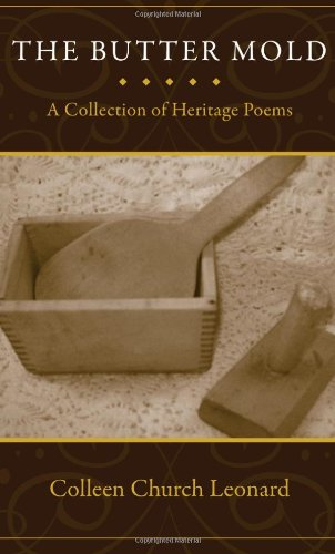 9781937600556: The Butter Mold: A Collection of Heritage Poems
