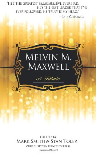 9781937602673: Melvin M. Maxwell: A Tribute