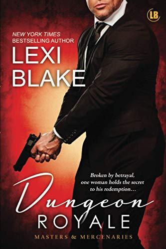 Dungeon Royale: Masters and Mercenaries 6: Lexi Blake