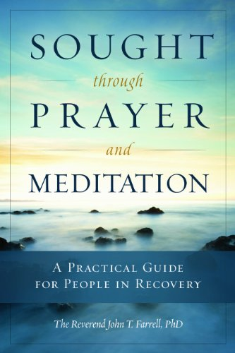 9781937612337: Sought through Prayer and Meditation: A Practical Guide for People in Recovery