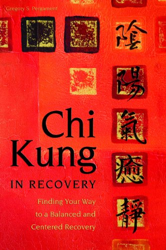 9781937612412: Chi Kung in Recovery: Finding Your Way to a Balanced and Centered Recovery