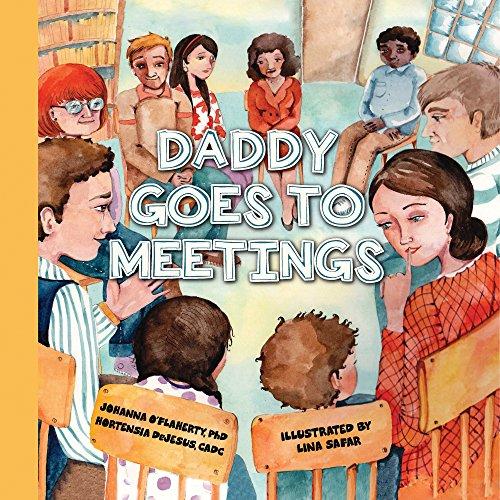 Daddy Goes to Meetings: Moore, Helen H.; Schenck, Nancy; O'Flaherty, Johanna