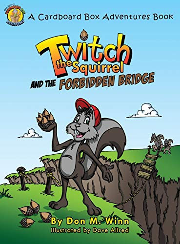 9781937615123: Twitch the Squirrel and the Forbidden Bridge: A kids' book about squirrels, safety, respect and listening skills