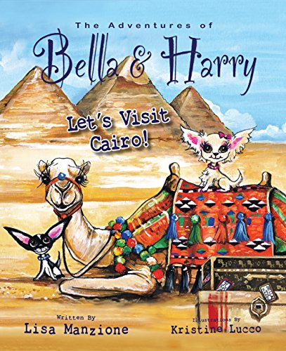 Let's Visit Cairo!: Adventures of Bella & Harry: Manzione, Lisa