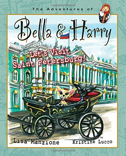 Let's Visit Saint Petersburg!: Adventures of Bella & Harry: Lisa Manzione