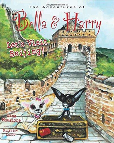 9781937616564: Let's Visit Beijing!: Adventures of Bella & Harry