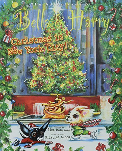 9781937616588: Christmas In New York City!: Adventures of Bella & Harry