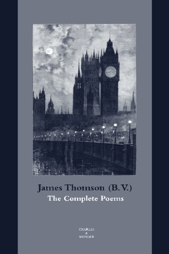 The Complete Poems: Thomson (B. V.), James