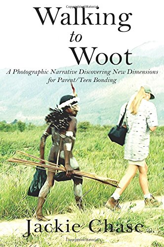 9781937630560: Walking to Woot A Photographic Narrative Discovering New Dimensions for Parent/Teen Bonding (Color Edition)
