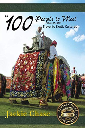 """100 People to Meet Before You Die"""" Travel to Exotic Cultures: Jackie Chase"""
