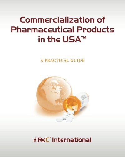 9781937633127: Commercialization of BioPharma Products in the USA (Color): A Practical Guide
