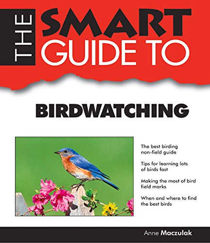 9781937636258: The Smart Guide to Birdwatching (Smart Guides)