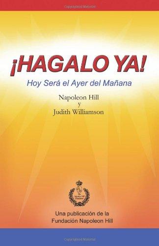 9781937641092: ¡Hagalo Ya!: Hoy Será el Ayer del Mañana (Spanish Edition)
