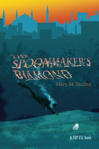 9781937645151: The Spoonmaker's Diamond: A Chooseable Path Novel for Learning English Expressions (Turn of Phrase ESL)