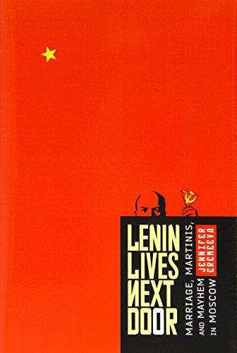 Lenin Lives Next Door: Marriage, Martinis, and: Jennifer Eremeeva
