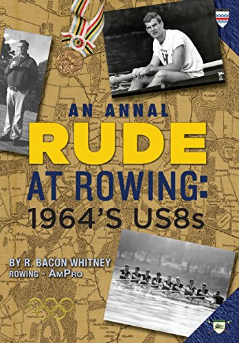 9781937650551: Rude at Rowing: 1964's US8s