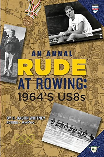 9781937650568: Rude at Rowing: 1964's US8s